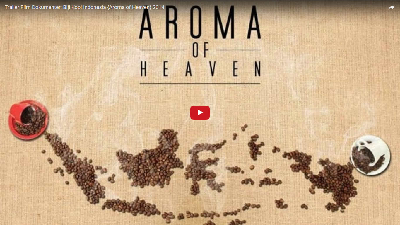 Trailer Film Dokumenter: Biji Kopi Indonesia {Aroma of Heaven} 2014